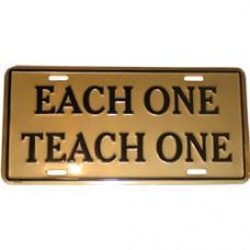 Each One Teach One Metal License Plate 12X6 inches